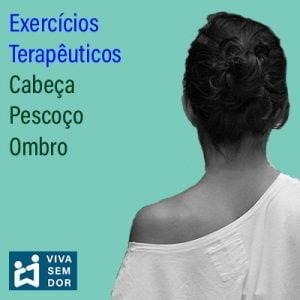 Exercícios terapêuticos cabeça, pescoço e ombro
