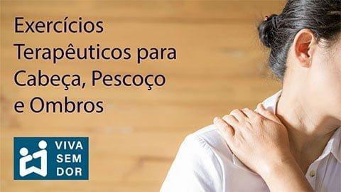 exercicios-terapeuticos-cabeca-pescoco-ombros-vivasemdor