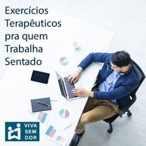 Exercícios terapêuticos pra quem trabalha sentado