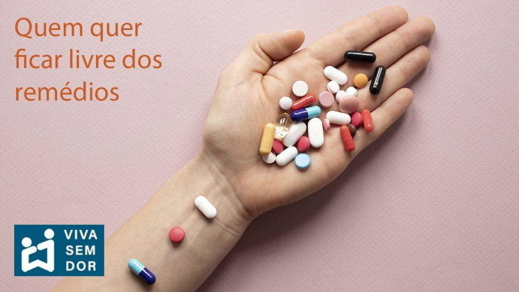 quem-quer-ficar-livre-dos-remedios-vivasemdor