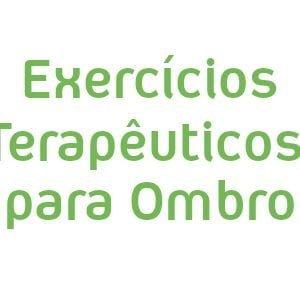 Exercícios Terapêuticos para Ombro